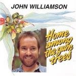 John Williamson - Home Among the Gumtrees