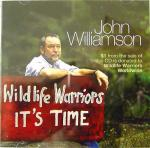 John Williamson - Wildlife Warriors It's Time